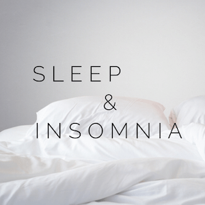 Sleep & Insomnia